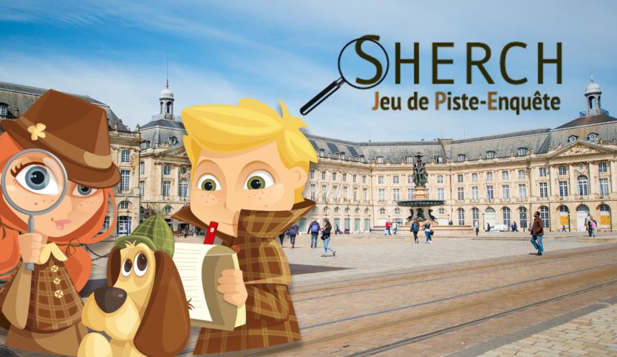 Sherch | Jeux de piste et enquête à Bordeaux